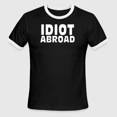 Idiot Abroad - Men's Ringer T-Shirt
