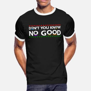 Tv Don't You Know No Good - Men's Ringer T-Shirt