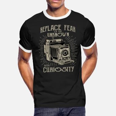 Unknown Replace Fear Of The Unknown With Curiosity -Camera - Men's Ringer T-Shirt