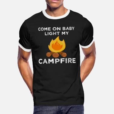 Camping Baby Come on Baby Light My Campfire Funny Camping - Men's Ringer T-Shirt
