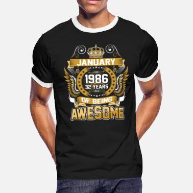 January 1986 32 January 1986 32 Years Of Being Awesome - Men's Ringer T-Shirt