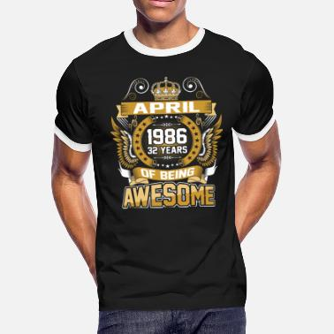 1986 April April 1986 32 Years Of Being Awesome - Men's Ringer T-Shirt