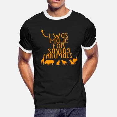 Animal Rights I was made for saving animals - Men's Ringer T-Shirt