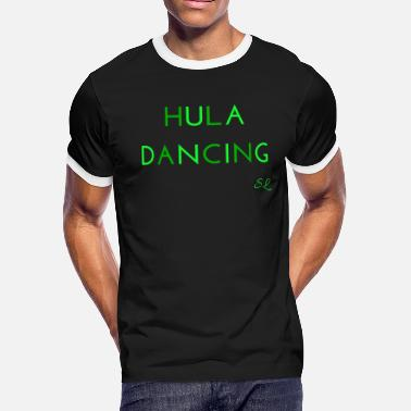 Hula Dancer Hula Dancing Dancer Shirt - Men's Ringer T-Shirt
