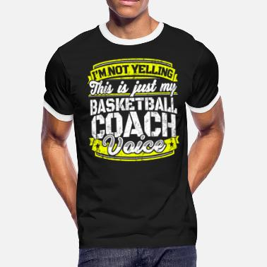 Voice Funny Basketball coach: My Basketball Coach Voice - Men's Ringer T-Shirt
