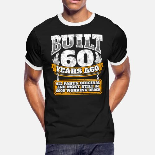 60th Birthday Gift Idea Built 60 Years Ago Shirt Mens Ringer T