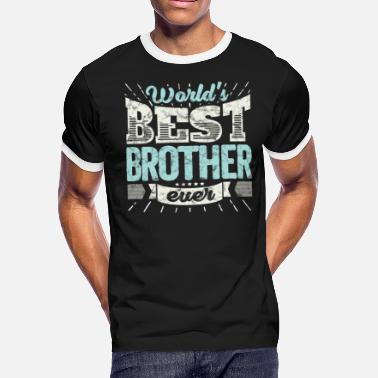 Worlds Best Brother Ever Cool family gift shirt: World's best brother ever - Men's Ringer T-Shirt