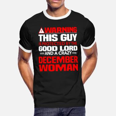 Protect The Boobies Warning This Guy Is Protected By A Crazy December - Men's Ringer T-Shirt