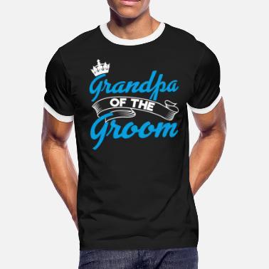 Grandpa Of The Groom Grandpa Of The Groom | Groom Squad Grooms Granddad - Men's Ringer T-Shirt