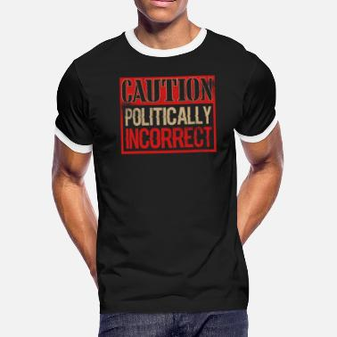 Current Events Caution Politically Incorrect Current Events - Men's Ringer T-Shirt