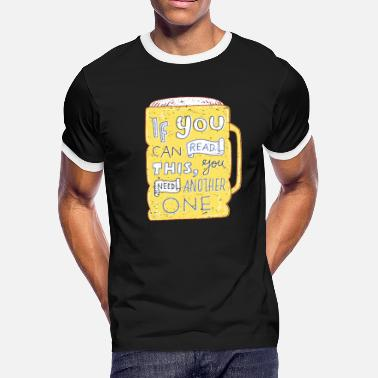 Beer Quotes Funny Beer Quote - Men's Ringer T-Shirt