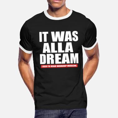 Biggie-smalls Notorious B I G Biggie Smalls It Was All A Dream H - Men's Ringer T-Shirt