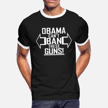Pro Obama OBAMA Can t BAN These GUNS Pro Gun Rights Amendmen - Men's Ringer T-Shirt