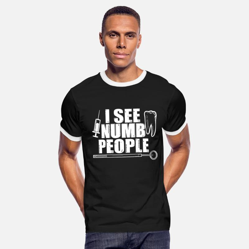 I See Numb People Gifts T-Shirts - I See Numb People Funny Dental Pun Dentist Humor - Men's Ringer T-Shirt black/white