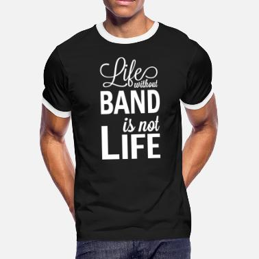 Funny Marching Band Life Gift - Men's Ringer T-Shirt