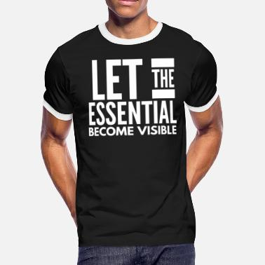 Let The Essential Become Visible - Men's Ringer T-Shirt