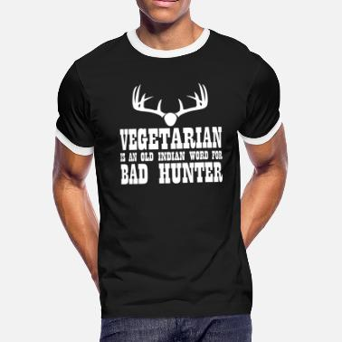 Vegetarian Is An Old Indian Word For Bad Hunter Vegetarian An Old Indian Word For Bad Hunter - Men's Ringer T-Shirt