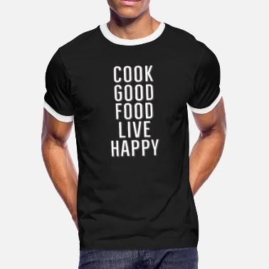 Happy Cooking Quotes Love Food Cook Good Cool Gift - Men's Ringer T-Shirt