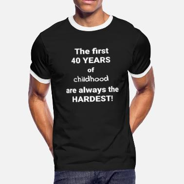 Birthday Greeting 40TH BIRTHDAY GIFT PRESENT CAKE GREETING QUOTE - Men's Ringer T-Shirt