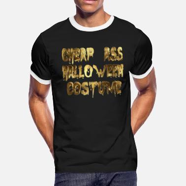 8ae229b48ca2 Ass Halloween Cheap Ass Halloween Costume Funny golden - Men's Ringer T