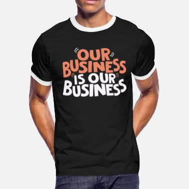 Our Block Our Business - Men's Ringer T-Shirt