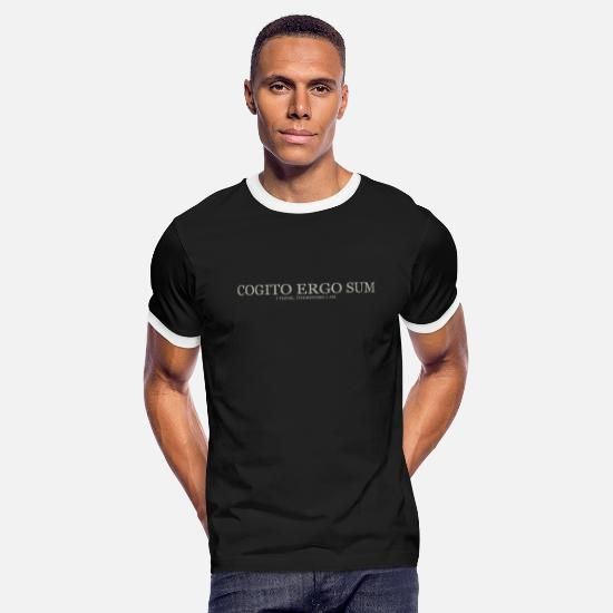 Sum T-Shirts - I Think, Therefore I Am. - Light - Men's Ringer T-Shirt black/white