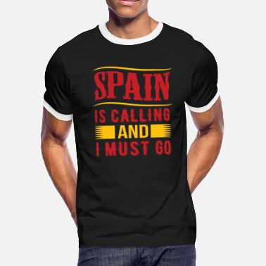Spain is calling and I have to go country vacation - Men's Ringer T-Shirt