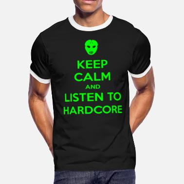 Terrorcore Keep Calm And Listen To Hardcore - Men's Ringer T-Shirt