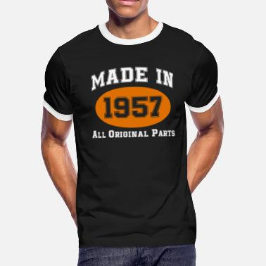 Made In 1957 All Original Parts made in 1957 all original parts shirt - Men's Ringer T-Shirt