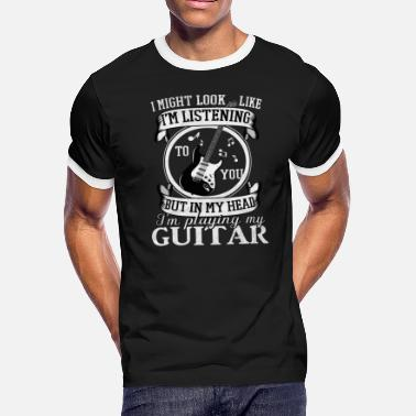 Playing Guitar (Gift)Look like I'm listening playing my guitar - Men's Ringer T-Shirt