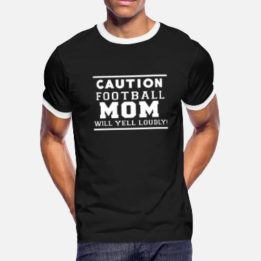 Football Mom Bling Football mom - Football mom will yell loudly - Men's Ringer T-Shirt
