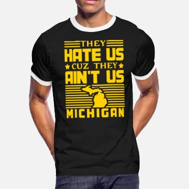 Wolverines Hate Us Cuz They Ain't Us - Men's Ringer T-Shirt