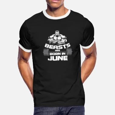 Gym Beast Beast Are Born in June - Men's Ringer T-Shirt