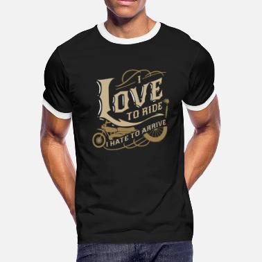 Hate People i love to ride I hate to arrive Biker Bike Gift - Men's Ringer T-Shirt