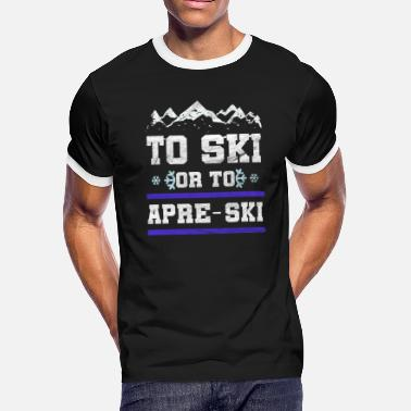 Ski Lover Ski Skiing Apres Ski Après ski Sayings Apres Ski - Men's Ringer T-Shirt