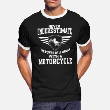 Motorcycle - Never underestimate the power of a - Men's Ringer T-Shirt