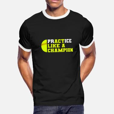 Softball Practice Like A Champion Catcher Pitcher - Men's Ringer T-Shirt
