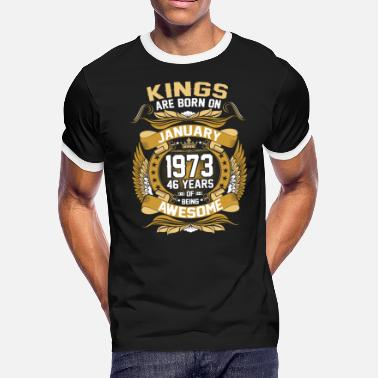 Born Month Kings Are Born On January 1973 46 Years Tshirt - Men's Ringer T-Shirt