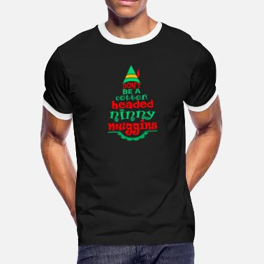 Cotton Cartoon DON T BE A COTTON HEADED NINNY MUGGINS - Men's Ringer T-Shirt