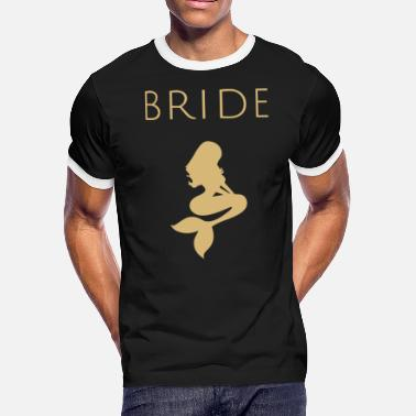 Xxx Bachelor Bachelorette - Mermaid Bride, Bachelorette - Men's Ringer T-Shirt