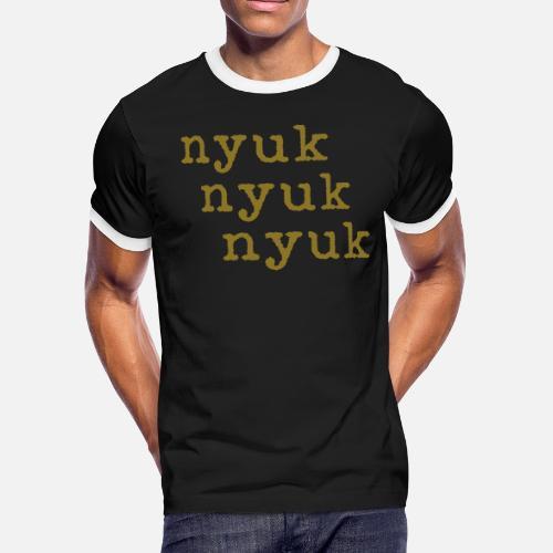 5af3ab35 nyuk nyuk nyuk says Curly of the 3 Stooges Men's Ringer T-Shirt ...