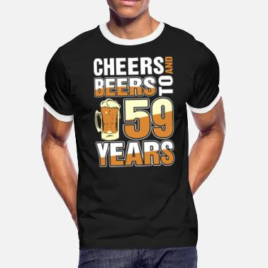 7a8793ab 59 Birthday Cheers And Beers To 59 Years - Men's Ringer T
