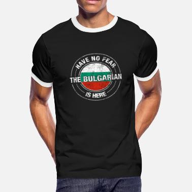 Bulgarian Have No Fear The Bulgarian Is Here - Men's Ringer T-Shirt