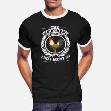 Rooster The Rooster is Calling Funny Chicken - Men's Ringer T-Shirt