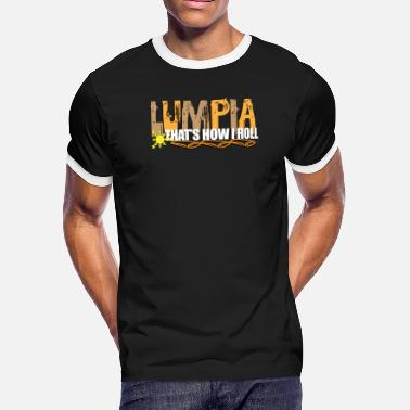 Lumpia Lumpia This Is How I Roll Spring Roll Food Gift - Men's Ringer T-Shirt