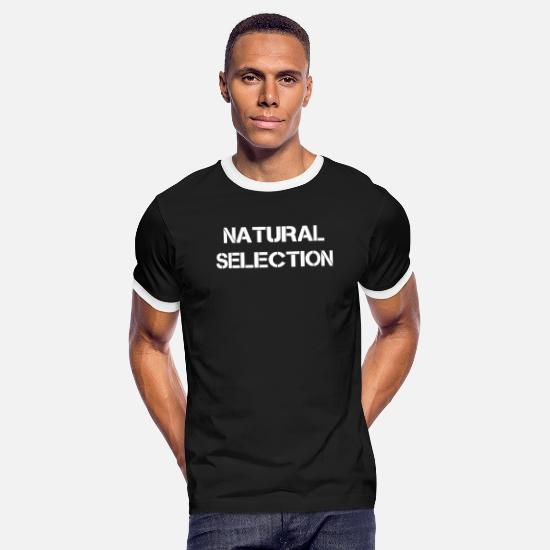 Natural T-Shirts - Natural Selection typography gift - Men's Ringer T-Shirt black/white
