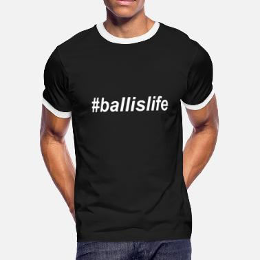 0148e1b334 Fuck Mma Ball Is Life Funny ballislife MMA Baseball Dope - Men's. Men's  Ringer T-Shirt