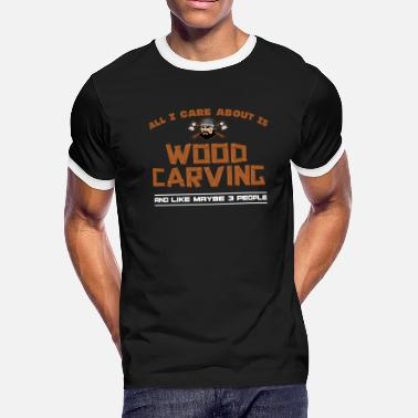 Woodcarver Woodworking Woodcarving - Men's Ringer T-Shirt