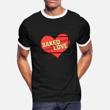 Baking Love Baked with love - Men's Ringer T-Shirt