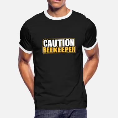 Beekeeper Sayings Caution beekeeper - Men's Ringer T-Shirt